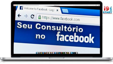 Mudanças no Facebook: o que você precisa saber se tem uma página para seu consultório